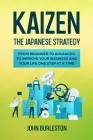 Kaizen: The Japanese Strategy from Beginner to Advanced to Improve Your Business and Your Life One Step at a Time Cover Image