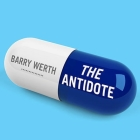 The Antidote: Inside the World of New Pharma Cover Image