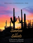 Sunrises and Sunsets: A Daily Journey of Renewal, Redemption, and Rejoicing Cover Image