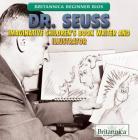 Dr. Seuss: Imaginative Children's Book Writer and Illustrator (Britannica Beginner BIOS) Cover Image