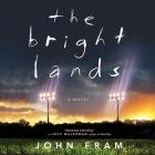 The Bright Lands Lib/E Cover Image