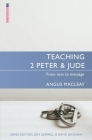 Teaching 2 Peter & Jude: From Text to Message (Proclamation Trust) Cover Image