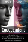 Codependent: I do Love Too Much! When Our Self-Love, Self-Esteem and Self-Compassion Are Not Important, Narcissism and Codependency Cover Image
