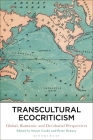 Transcultural Ecocriticism: Global, Romantic and Decolonial Perspectives Cover Image