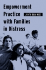 Empowerment Practice with Families in Distress (Empowering the Powerless: A Social Work) Cover Image