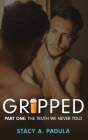 Gripped Part 1: The Truth We Never Told Cover Image