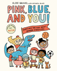 Pink, Blue, and You!: Questions for Kids about Gender Stereotypes Cover Image