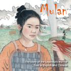 Mulan: The Story of the Legendary Warrior Told in English and Chinese Cover Image