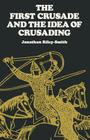 The First Crusade and the Idea of Crusading (Middle Ages) Cover Image