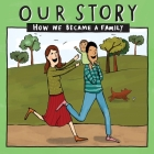 Our Story 007hced1: How We Became a Family Cover Image