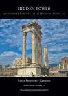 Hidden Power: Late Cistophoric Production and the Organization of Provincia Asia (128-89 Bc) (Numismatic Studies #42) Cover Image