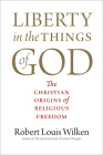 Liberty in the Things of God: The Christian Origins of Religious Freedom Cover Image
