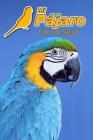 Mi Pájaro Libro de salud: Guacamayo azulamarillo - 109 páginas 15cm x 23cm A5 - Cuaderno para llenar - Agenda de Vacunas - Seguimiento Médico - Cover Image