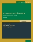 Managing Social Anxiety, Workbook: A Cognitive-Behavioral Therapy Approach (Treatments That Work) Cover Image