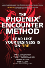 The Phoenix Encounter Method: Lead Like Your Business Is on Fire! Cover Image