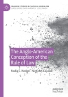 The Anglo-American Conception of the Rule of Law (Palgrave Studies in Classical Liberalism) Cover Image