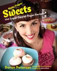 Sticky Fingers' Sweets: 100 Super-Secret Vegan Recipes Cover Image