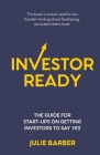 Investor Ready: The guide for start-ups on getting investors to say YES. Cover Image