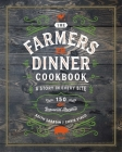 TheFarmersDinnerCookbook: A Story in Every Bite: A Story in Every Bite Cover Image