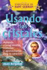Usando los cristales: Aprende a programarlos, cuidarlos y aprovecharlos para tu sanación (Enseñanzas de Saint Germain) Cover Image