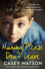 Mummy, Please Don't Leave Cover Image