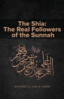 The Shia: The Real Followers of the Sunnah Cover Image