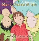 My 2 Moms & Me (And Me #1) Cover Image