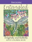 Awesome Entangled Dragonfly and Butterfly Adult Coloring Book: Beautiful Dragonfly and Butterfly Coloring Book For Stress Relief. Cute Dragonfly and B Cover Image