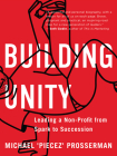 Building Unity: Leading a Non-Profit from Spark to Succession Cover Image