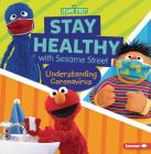 Stay Healthy with Sesame Street (R): Understanding Coronavirus Cover Image