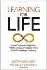 Learning for Life: How Continuous Education Will Keep Us Competitive in the Global Knowledge Economy Cover Image
