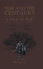 Nor and the Centaurs: A Tale of Woe Cover Image