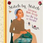 Stitch by Stitch: Elizabeth Hobbs Keckly Sews Her Way to Freedom Cover Image