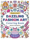Doodle N Color Dazzling Fashion Art: Coloring Book and Art Activities with 30 Illustrations of Elegant Gowns, Dresses, Dainty Accessories, Jewels, Cla Cover Image