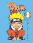 cute naruto coloring book: A Super Edition gift Coloring Book of lovable Cute Chibi Ninja naruto anime characters with 120 pages: size 8.5