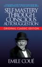 Self-Mastery Through Conscious Autosuggestion (Original Classic Edition) Cover Image