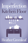 An Imperfection in the Kitchen Floor Cover Image