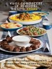 VUOI CONOSCERE LE MIGLIORI RICETTE ARABE ? Arabic Food Recipes / Italian Language Edition: Ricettario Con Cibi Ed Alimenti Provenienti Dall'Arabia Sau Cover Image