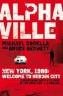 Alphaville: New York, 1988. Michael Codella and Bruce Bennett Cover Image
