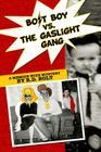 Bolt Boy vs. the Gaslight Gang: A Memoir with Mystery Cover Image