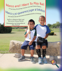 Marco and I Want to Play Ball/Marco Y Yo Queremos Jugar Al Béisbol: A True Story Promoting Inclusion and Self-Determination/Una Historia Real Que Prom (Finding My Way) Cover Image