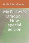 My Father's Dragon: New special edition Cover Image