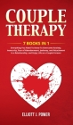 Couple Therapy: Everything You Need To Know To Overcome Anxiety, Insecurity, Fear of Abandonment, Jealousy, and Attachment in a Relati Cover Image