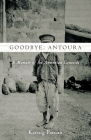 Goodbye, Antoura: A Memoir of the Armenian Genocide Cover Image