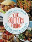 The Southern Foodie: 100 Places to Eat in the South Before You Die (and the Recipes That Made Them Famous) Cover Image