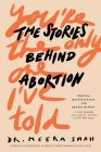 You're the Only One I've Told: The Stories Behind Abortion Cover Image
