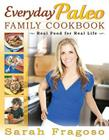 Everyday Paleo Family Cookbook: Real Food for Real Life Cover Image