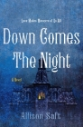 Down Comes the Night: A Novel Cover Image