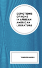 Depictions of Home in African American Literature Cover Image