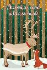 Christmas Card Address Book: An Address Book and Tracker for the Christmas Cards You Send and Receive - Reindeer and Fox Cover Cover Image
